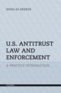 Foto Cover di U.S. Antitrust Law and Enforcement: A Practice Introduction, Ebook inglese di Douglas Broder, edito da Oxford University Press, USA