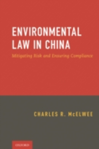 Ebook in inglese Environmental Law in China: Mitigating Risk and Ensuring Compliance McElwee, Charles , Squire, Sanders