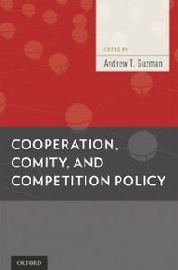 Ebook in inglese Cooperation, Comity, and Competition Policy -, -