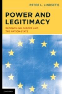 Ebook in inglese Power and Legitimacy: Reconciling Europe and the Nation-State Lindseth, Peter L.