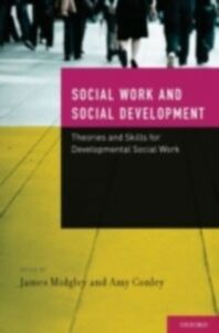 Foto Cover di Social Work and Social Development: Theories and Skills for Developmental Social Work, Ebook inglese di  edito da Oxford University Press