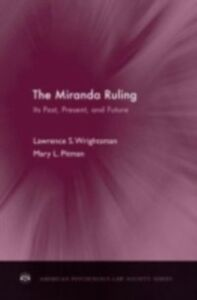 Ebook in inglese Miranda Ruling: Its Past, Present, and Future Pitman, Mary L. , Wrightsman, Lawrence S.