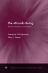 Miranda Ruling: Its Past, Present, and Future