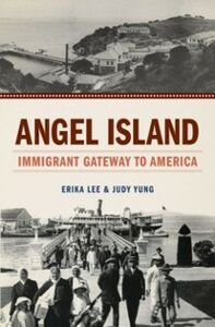 Ebook in inglese Angel Island: Immigrant Gateway to America Lee, Erika , Yung, Judy