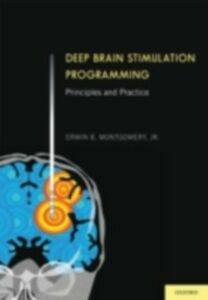Foto Cover di Deep Brain Stimulation Programming: Principles and Practice, Ebook inglese di Erwin B. Montgomery, Jr., MD, edito da Oxford University Press