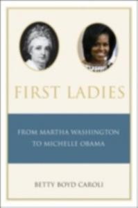 Ebook in inglese First Ladies: From Martha Washington to Michelle Obama Caroli, Betty