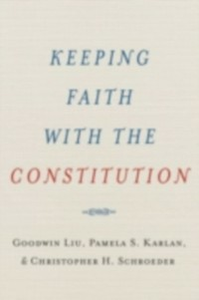 Ebook in inglese Keeping Faith with the Constitution Karlan, Pamela S. , Liu, Goodwin , Schroeder, Christopher H.