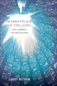 Foto Cover di Marketplace of the Gods: How Economics Explains Religion, Ebook inglese di Larry Witham, edito da Oxford University Press