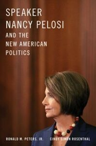 Ebook in inglese Speaker Nancy Pelosi and the New American Politics Peters, Jr., Ronald M. , Rosenthal, Cindy Simon