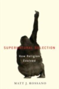 Foto Cover di Supernatural Selection: How Religion Evolved, Ebook inglese di Matt Rossano, edito da Oxford University Press