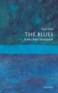 Ebook in inglese Blues: A Very Short Introduction Wald, Elijah