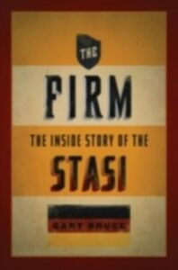 Ebook in inglese Firm: The Inside Story of the Stasi Bruce, Gary