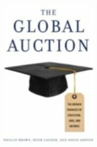 Foto Cover di Global Auction: The Broken Promises of Education, Jobs, and Incomes, Ebook inglese di AA.VV edito da Oxford University Press