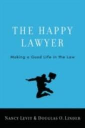 Happy Lawyer: Making a Good Life in the Law