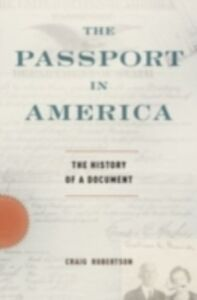 Foto Cover di Passport in America:The History of a Document, Ebook inglese di Craig Robertson, edito da Oxford University Press, USA