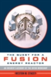 Ebook in inglese Quest for a Fusion Energy Reactor: An Insider's Account of the INTOR Workshop Stacey, Weston