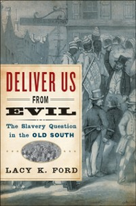 Ebook in inglese Deliver Us from Evil: The Slavery Question in the Old South Ford, Lacy K.