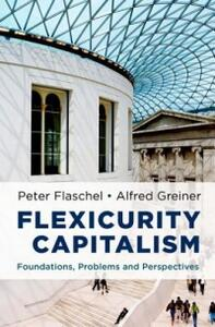 Flexicurity Capitalism: Foundations, Problems, and Perspectives - Peter Flaschel,Alfred Greiner - cover