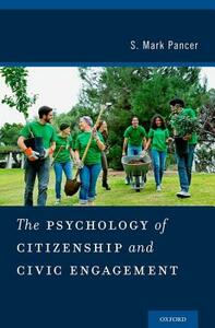 The Psychology of Citizenship and Civic Engagement - S. Mark Pancer - cover
