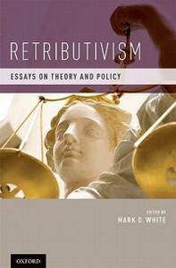 Retributivism: Essays on Theory and Policy - cover