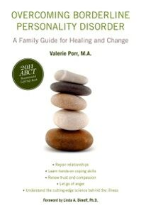 Ebook in inglese Overcoming Borderline Personality Disorder: A Family Guide for Healing and Change Porr, M.A., Valerie