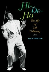 Ebook in inglese Hi-de-ho: The Life of Cab Calloway Shipton, Alyn