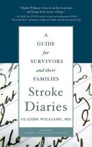Foto Cover di Stroke Diaries: A Guide for Survivors and their Families, Ebook inglese di Olajide Williams, MD, edito da Oxford University Press