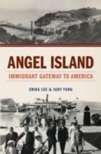 Ebook in inglese Angel Island: Immigrant Gateway to America Lee, Erika , Yung, Judy