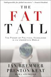 Fat Tail:The Power of Political Knowledge in an Uncertain World (with a New Preface)