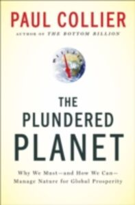 Foto Cover di Plundered Planet: Why We Must--and How We Can--Manage Nature for Global Prosperity, Ebook inglese di Paul Collier, edito da Oxford University Press