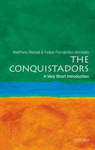 Ebook in inglese Conquistadors: A Very Short Introduction Fernandez-Armesto, Felipe , Restall, Matthew