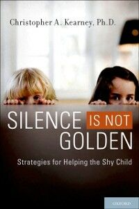 Foto Cover di Silence is Not Golden: Strategies for Helping the Shy Child, Ebook inglese di Christopher A. Kearney, edito da Oxford University Press