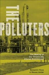Polluters: The Making of Our Chemically Altered Environment