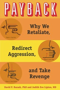 Ebook in inglese Payback: Why We Retaliate, Redirect Aggression, and Take Revenge Barash, David P. , Lipton, Judith Eve