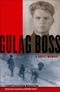 Ebook in inglese Gulag Boss: A Soviet Memoir Mochulsky, Fyodor Vasilevich