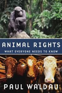 Ebook in inglese Animal Rights: What Everyone Needs to KnowRG Waldau, Paul
