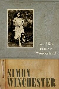Ebook in inglese Alice Behind Wonderland Winchester, Simon