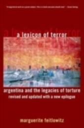 Lexicon of Terror: Argentina and the Legacies of Torture, Revised and Updated with a New Epilogue