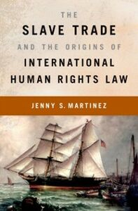Ebook in inglese Slave Trade and the Origins of International Human Rights Law Martinez, Jenny S.