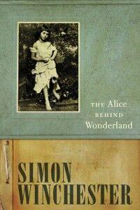Ebook in inglese Alice Behind Wonderland Winchester, Simon