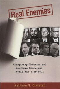 Ebook in inglese Real Enemies: Conspiracy Theories and American Democracy, World War I to 9/11 Olmsted, Kathryn S.