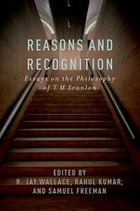 Reasons and Recognition: Essays on the Philosophy of T.M. Scanlon - cover