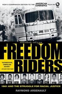 Freedom Riders Abridged: 1961 and the Struggle for Racial Justice - Raymond Arsenault - cover