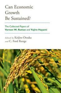 Can Economic Growth Be Sustained?: The Collected Papers of Vernon W. Ruttan and Yujiro Hayami - cover
