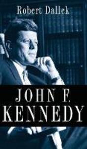 John F. Kennedy - Robert Dallek - cover