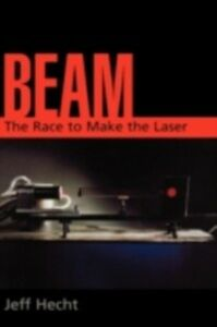 Foto Cover di Beam:The Race to Make the Laser, Ebook inglese di  edito da Oxford University Press, USA