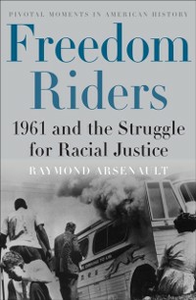 Ebook in inglese Freedom Riders: 1961 and the Struggle for Racial Justice Arsenault, Raymond