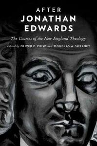 After Jonathan Edwards: The Courses of the New England Theology - cover