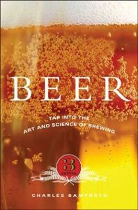 Foto Cover di Beer: Tap into the Art and Science of Brewing, Ebook inglese di Charles Bamforth, edito da Oxford University Press