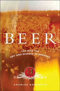 Ebook in inglese Beer: Tap into the Art and Science of Brewing Bamforth, Charles